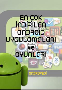 Android Market'te En Çok İndirilen Uygulamalar ve Oyunlar