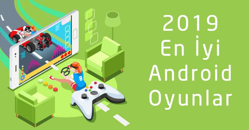 En İyi Android Oyunları 2019